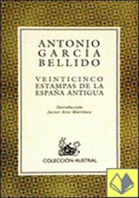 Veinticinco estampas de la España antigua . A (Aa-181)