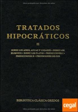 Tratados hipocraticos vol. 2 . Sobre los aires, aguas y lugares; Sobre los humores; Sobre los flatos; Predicciones I; Predicciones II; Prenociones de Cos