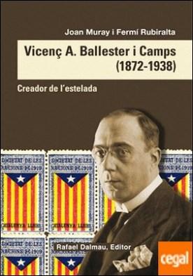 Vicenç A. Ballester i Camps (1872-1938) . Creador de l'estelada