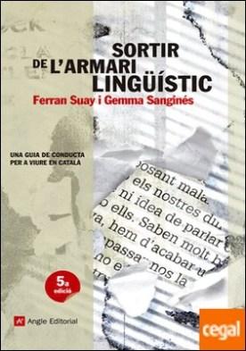 Sortir de l'armari lingüístic . Una guia de conducta per a viure en català