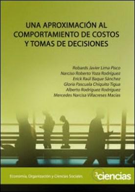 UNA APROXIMACIÓN AL COMPORTAMIENTO DE COSTOS Y TOMAS DE DECISIONES por Robards Javier Lima Pisco Narciso PDF