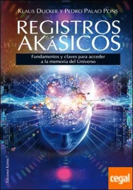 Registros akásicos . Fundamentos y claves para acceder a la memoria del Universo por Ducker, Klaus PDF