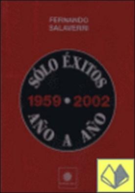 SOLO EXITOS AÑO A AÑO 1959 - 2002