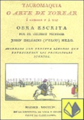 Tauromaquia o Arte de torear . a caballo y a pie por Pepe-Hillo