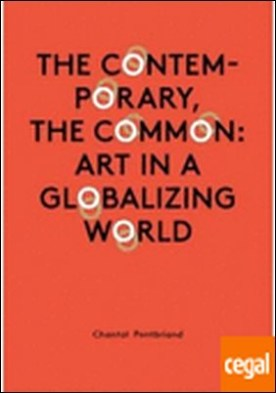THE CONTEMPORARY, THE COMMON ART IN A GLOBALIZING WORLD