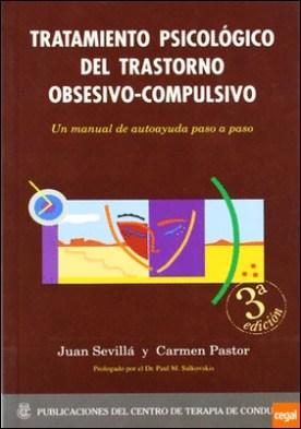 Tratamiento psicológico del tratamiento obsesivo-compulsivo . Un Manual de Autoayuda Paso a Paso