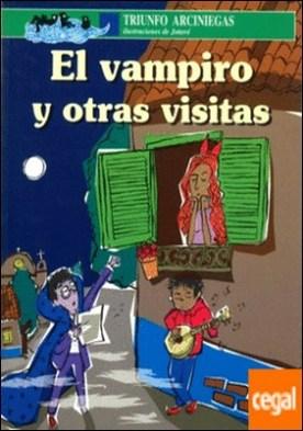 VAMPIRO Y OTRAS VISITAS, EL por ARCINIEGAS, TRIUNFO PDF