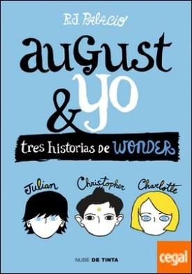 Wonder. August y yo . Tres historias de Wonder