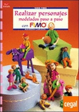 Serie Fimo nº 25. REALIZAR PERSONAJES MODELADOS PASO A PASO CON FIMO por Carlson, Maureen PDF