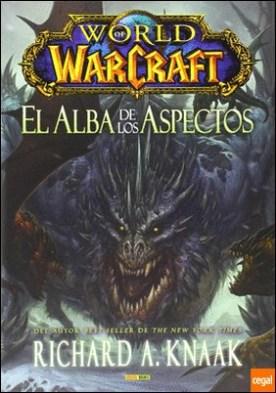 WORLD OF WARCRAFT: EL ALBA DE LOS ASPECTOS por KNAAK, RICHARD A.