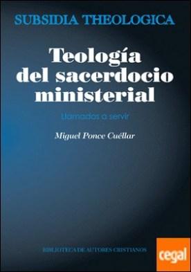 Teología del sacerdocio ministerial . Llamados a servir