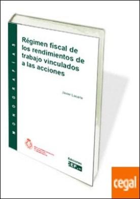 Régimen fiscal de los rendimientos de trabajo vinculados a las acciones