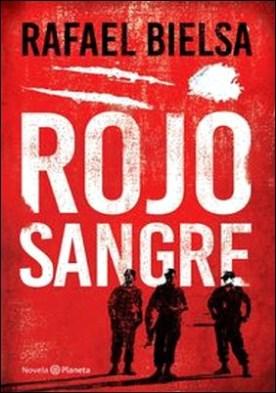 Rojo sangre por Rafael Bielsa PDF
