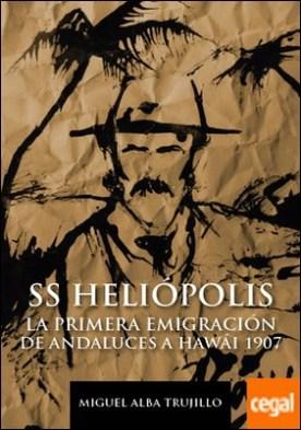 SS Heliópolis. La primera inmigración de andaluces a Hawai 1907