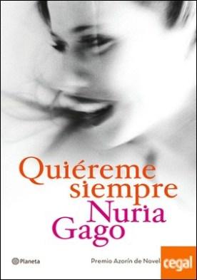 Quiéreme siempre . Premio Azorín de Novela 2018