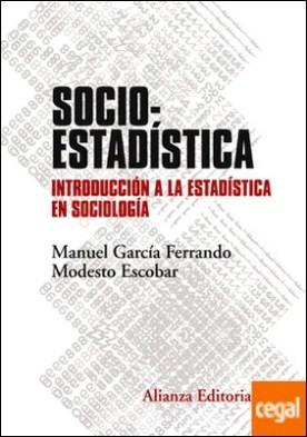 Socioestadística . Introducción a la Estadística en Sociología. Segunda edición