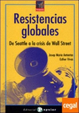Resistencias globales . De Seattle a la crisis de Wall Street