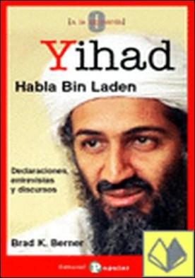 Yihad, habla Bin Laden . Declaraciones, entrevistas y discursos