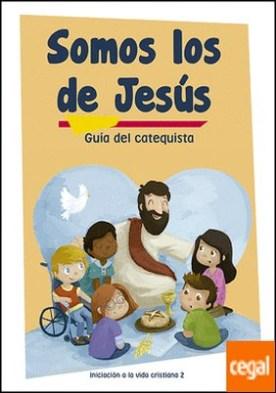 Somos los de Jesús (guía del catequista) Iniciación a la vida cristiana 2 . Materiales complementarios al Catecismo Jesús es el Señor