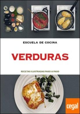 Verduras (Escuela de cocina) . Recetas ilustradas paso a paso