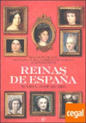 Reinas de España . siglos XVIII-XXI de María Luisa Gabriela de Saboya a Letizia Ortiz