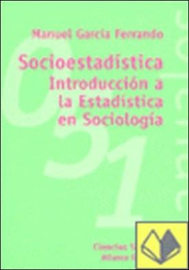 Socioestadística . introducción a la estadística en sociología