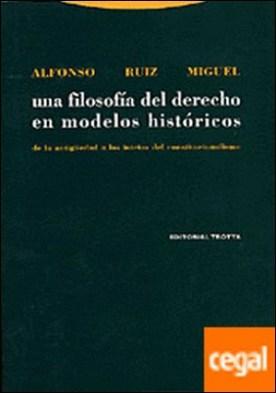 Una filosofía del derecho en modelos históricos . De la Antigüedad a los inicios del constitucionalismo