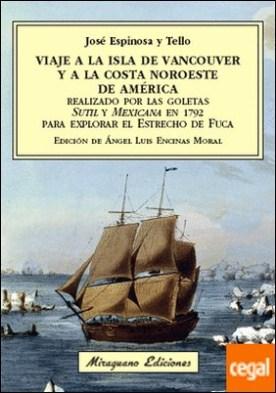 Viaje a la Isla de Vancouver y a la costa Noroeste de América realizado por las goletas Sutil y Mexicana en 1792 para explorar el Estrecho de Fuca