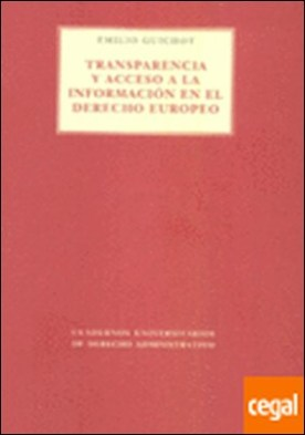 Transparencia y acceso a la información en el derecho europeo . EL DERECHO EUROPEO por Guichot, Emilio PDF
