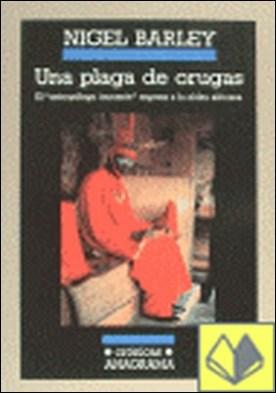 Una plaga de orugas . El antropologo inocente regresa a la aldea africana