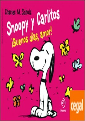 SNOOPY Y CARLITOS 6. ¡BUENOS DÍAS, AMOR! . ¡A todo color!. Snoopy y Carlitos, 6