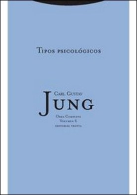 Tipos psicológicos - O.C. 6 por Carl Gustav Jung