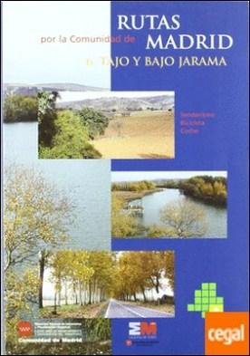 Tajo y Bajo Jarama . Rutas por la Comunidad de Madrid