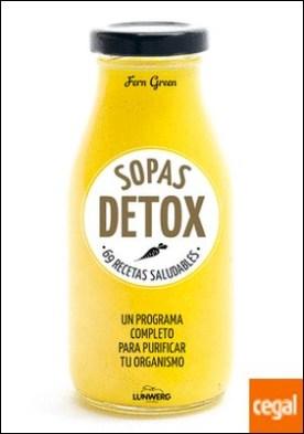 Sopas detox . 69 recetas saludables