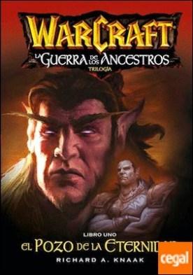World of warcraft. La guerra de los ancestros 01 por Richard A. Knaak