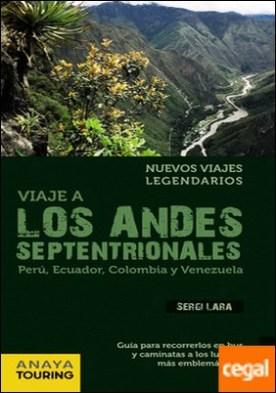Viaje a los Andes septentrionales . (Perú, Ecuador, Colombia y Venezuela) por Lara, Sergi