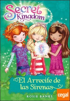 Secret Kingdom 4. El Arrecife de las Sirenas