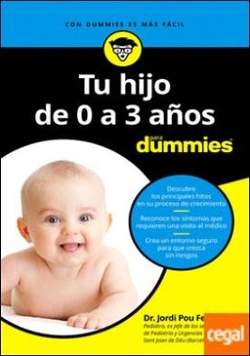 Tu hijo de 0 a 3 años para Dummies