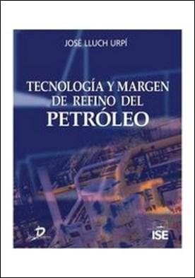 Tecnología y margén de refino del petróleo