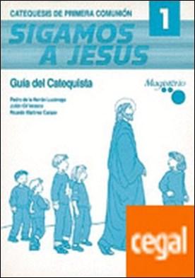 Sigamos a Jesús 1. Catequesis de primera comunión. Propuesta didáctica