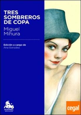 Tres sombreros de copa . Edición a cargo de Ana González Tornero