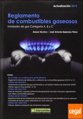 Reglamento de combustibles gaseosos (Actualización 2015) . Instalador de gas Categoría A, B y C