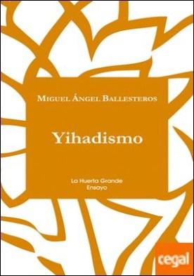 YIHADISMO por Ballesteros, Miguel Ángel PDF