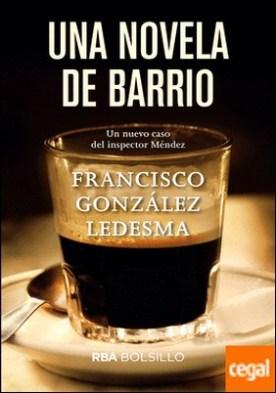 Una novela de barrio por GONZALEZ LEDESMA, FRANCISCO