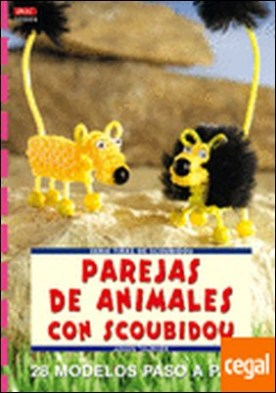 Serie Scoubidou nº 5. PAREJAS DE ANIMALES CON SCOUBIDOU . 28 MODELOS PASO A PASO por Täubner, Armin PDF