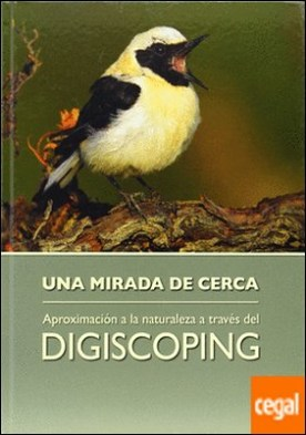 Una mirada de cerca . aproximación a la naturaleza a través del digiscoping