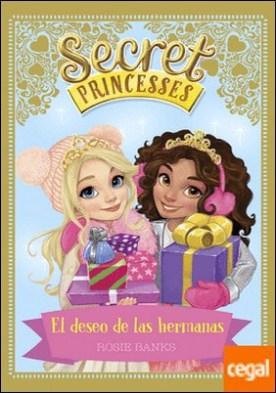Secret Princesses. El deseo de las hermanas