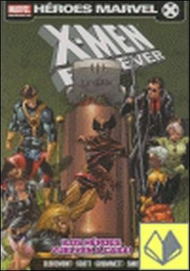 X-Men Forever 2, Los héroes vuelven a casa . LOS HEROES VUELVEN A CASA por Claremont, Chris PDF