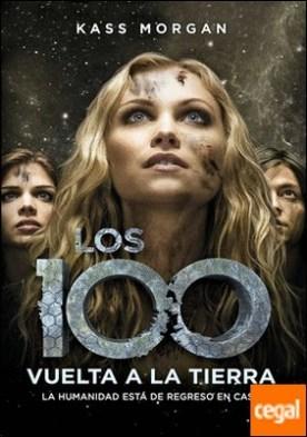 VUELTA A LA TIERRA (LOS 100 PARTE 3)