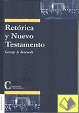 Retórica y Nuevo Testamento . la interpretación del Nuevo Testamento mediante la crítica retórica